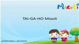 TAI-GA-HO Miaoli